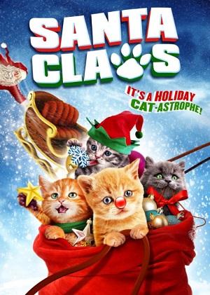 Санта Мяус (новогодняя семейная комедия про котят 2014) Санта Лапушки / Santa Claws