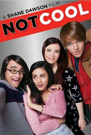 Не круто (молодежная американская комедия с подростками 2014) Not Cool