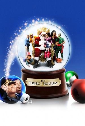 Идеальное Рождество / The Perfect Holiday (2007)