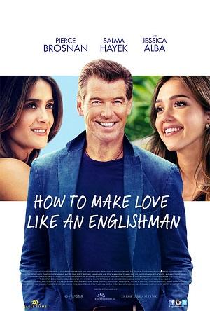 Как заниматься любовью по-английски (Пирс Броснан, Сальма Хайек, Джессика Альба 2014) How to Make Love Like an Englishman
