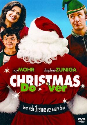 Бесконечное Рождество / Christmas Do-Over (2006)